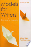 Models for Writers, 11th Ed. + Pocket Style Manual, 6th Ed. + Make-a-Paragraph Kit  : Short Essays for Competition + With Exercise Central to Go