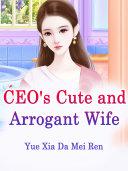 CEO's Cute and Arrogant Wife Pdf/ePub eBook