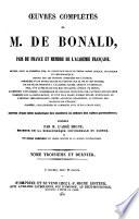 Oeuvres complètes de M. de Bonald, Pair de France et Membre de l'Acadʹemie Française