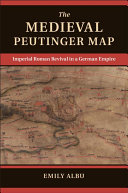 The Medieval Peutinger Map