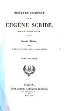 Théâtre complet de M. Eugène Scribe. Seconde édition, ornée d'un vignette pour chaque pièce