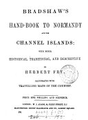 Bradshaw s hand book to Normandy and the Channel Islands