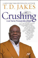 link to Crushing : God turns pressure into power in the TCC library catalog