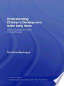 Understanding Children s Development in the Early Years