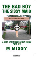 The Bad Boy  the Sissy Maid