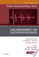 Lead Management for Electrophysiologists  An Issue of Cardiac Electrophysiology Clinics