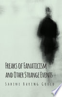 Freaks of Fanaticism and Other Strange Events
