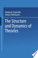 The Structure and Dynamics of Theories