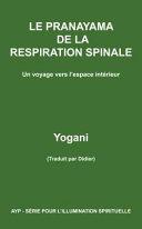 Le Pranayama de La Respiration Spinale - Un Voyage Vers L'Espace Interieur ebook