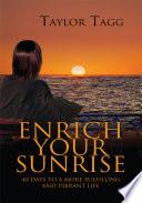 Enrich Your Sunrise