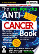The yes you can Anti CANCER Book   Our Nutrition   Our Friend and Enemy  Cancer Cell Feeder  Cancer Cell Killers  Cancer Cell Preventers