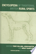 """""""Encyclopedia of Traditional British Rural Sports"""" by Tony Collins, John Martin, Wray Vamplew"""