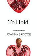 To Hold  A Short Story from the collection  Reader  I Married Him