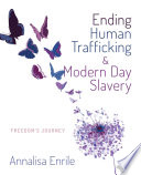 Ending Human Trafficking and Modern Day Slavery