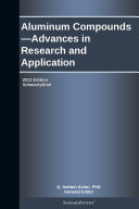 Aluminum Compounds   Advances in Research and Application  2013 Edition