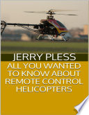 All You Wanted to Know About Remote Control Helicopters Book PDF