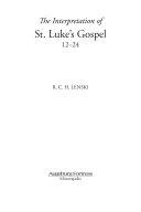 The Interpretation of St. Luke's Gospel 12-24 [Pdf/ePub] eBook
