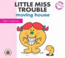 Little Miss Trouble Moving House