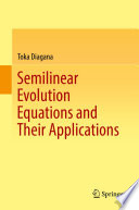 Semilinear Evolution Equations and Their Applications Book