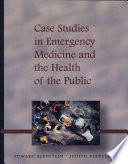Case Studies In Emergency Medicine And The Health Of The Public Book PDF