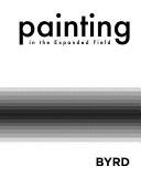 Painting in the Expanded Field  Softcover