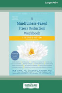 A Mindfulness Based Stress Reduction Workbook  16pt Large Print Edition