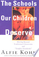 """""""The Schools Our Children Deserve: Moving Beyond Traditional Classrooms and"""