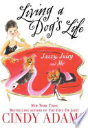 Living A Dog S Life Jazzy Juicy And Me