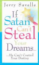 If Satan Can t Steal Your Dreams  He Can t Control Your Destiny