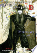 Vampire Hunter D Volume 19: Mercenary Road Pdf/ePub eBook