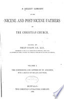A Select Library of the Nicene and Post Nicene Fathers of the Christian Church  The confessions and letters of St  Augustin  with a sketch of his life and work Book