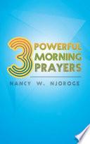 3 Powerful Morning Prayers