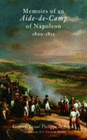 Memoirs of an Aide-de-Camp of Napoleon, 1800-1812