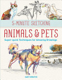 5-Minute Sketching -- Animals and Pets