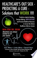HEALTHCARE s OUT SICK   PREDICTING A CURE   Solutions that WORK      Book