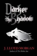 Darker the Shadow