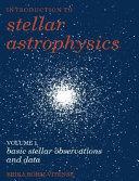 Introduction To Stellar Astrophysics Volume 1 Basic Stellar Observations And Data