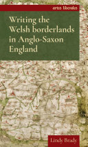 Writing the Welsh borderlands in Anglo-Saxon England
