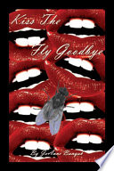 Kiss the Fly Goodbye