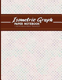 Isometric Graph Paper Notebook 1 Inch Equilateral Triangle