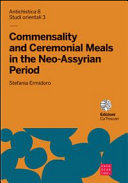 Commensality and ceremonial meals in the neo-assyrian period. Ediz. italiana e inglese
