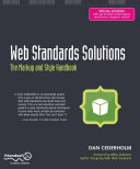 Web Standards Solutions: The Markup and Style Handbook, ...