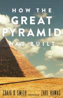 How the Great Pyramid Was Built [Pdf/ePub] eBook
