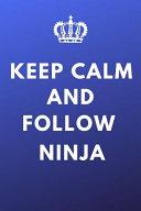 Keep Calm And Follow Ninja