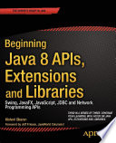 Beginning Java 8 APIs  Extensions and Libraries