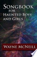 Songbook For Haunted Boys And Girls Book PDF