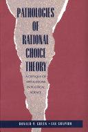 Pathologies of Rational Choice Theory