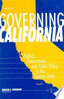 Governing California  : Politics, Government, and Public Policy in the Golden State