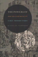 The powers of sound and song in early modern Paris