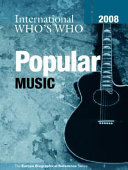 International Who S Who In Popular Music 2008